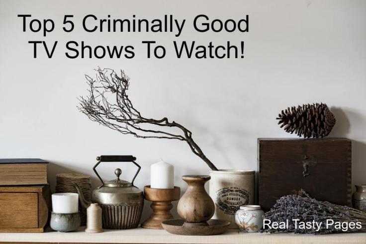 Top 5 Criminally Good TV Shows To Watch