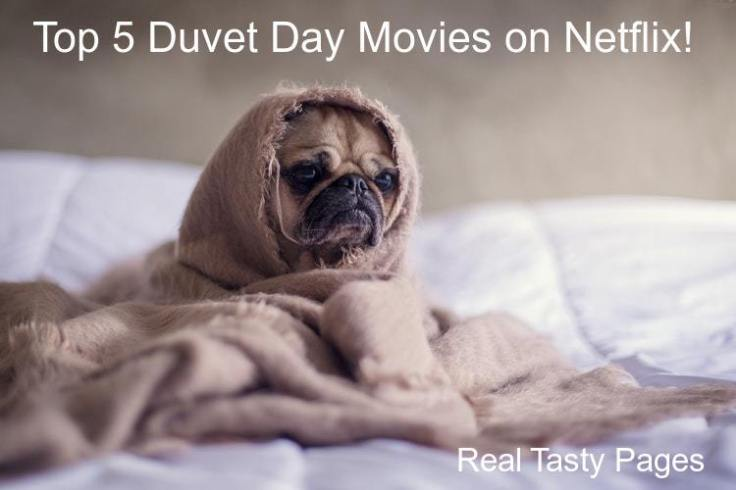 Top 5 Duvet Day Movies on Netflix!