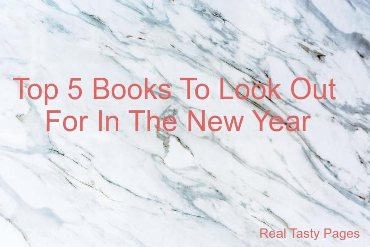 Top 5 Books To Look Out For In The New Year