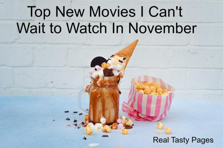 Top New Movies I Can't Wait to Watch In November