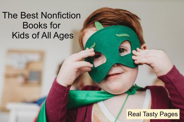 The Best Nonfiction Books for Kids of All Ages